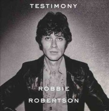 Testimony - Robbie Robertson