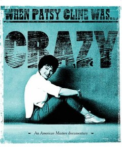 When Patsy Cline Was Crazy.