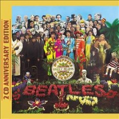 Sgt. Pepper's Lonely Hearts Club Band : [2 CD anniversary edition] - performer Beatles