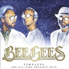 Timeless : the all-time greatest hits - composer Bee Gees