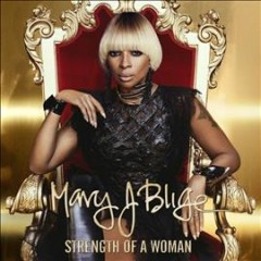 Strength of a woman - Mary J Blige