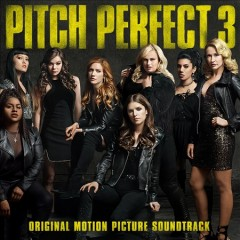 Pitch Perfect 3 Original Motion Picture Soundtrack.