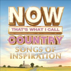 Now that's what I call. Country songs of inspiration.