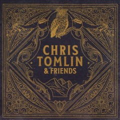 Chris Tomlin & Friends - Chris Tomlin