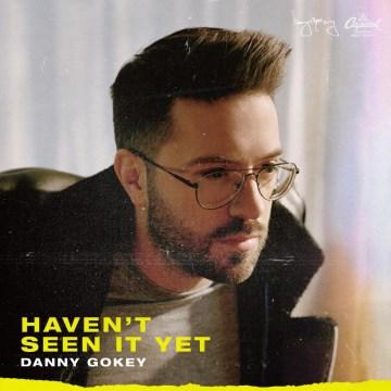 Haven't seen it yet - Danny Gokey