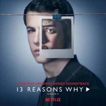 13 reasons why, season 2 : a Netflix original series soundtrack.