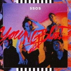 Youngblood - performer 5 Seconds of Summer (Musical group)