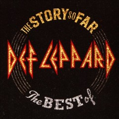 The story so far : the best of Def Leppard - composer Def Leppard (Musical group)