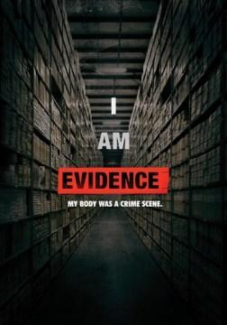 I Am Evidence.