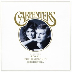 Carpenters with the Royal Philharmonic Orchestra. - performer Carpenters (Musical group)