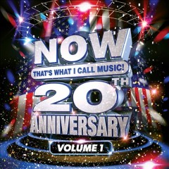 Now that's what I call music : 20th anniversary, volume 1.