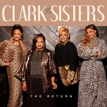 The return - performer Clark Sisters (Gospel group)