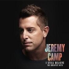 I Still Believe: The Greatest Hits - Jeremy Camp