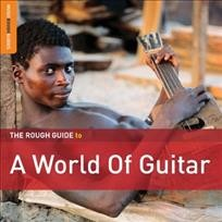 Rough Guide to a World of Guitar.