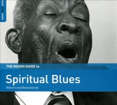 The rough guide to spiritual blues : reborn and remastered.
