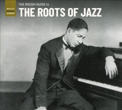 The rough guide to the roots of jazz.