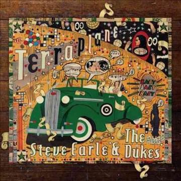 Terraplane Steve Earle & the Dukes. - Steve Earle