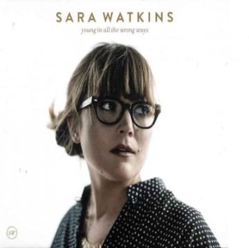 Young in all the wrong ways - Sara Watkins