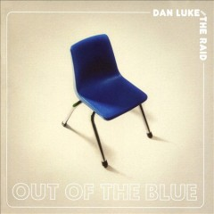 Out of the blue - Dan(Musician) Luke