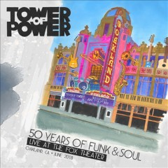 50 Years of Funk & Soul: Live at the Fox Theater - Oakland, Ca - June 2018 -  Tower of Power