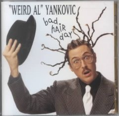 Bad hair day - Al Yankovic