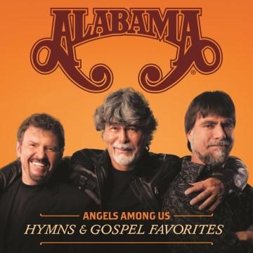 Angels among us : hymns & gospel favorites -  Alabama (Musical group)