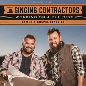 Working on a Building: Hymns & Gospel Classics -  Singing Contractors
