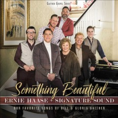 Something beautiful : our favorite songs of Bill & Gloria Gaither - Ernie Haase