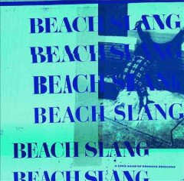 A loud bash of teenage feelings -  Beach Slang (Musical group)