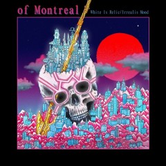 White is Relic -  Of Montreal