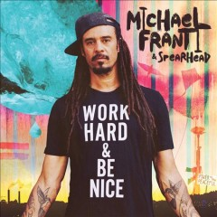 Work Hard and be Nice - Michael Franti