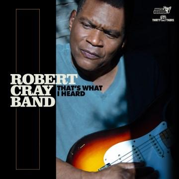That's What I Heard -  Robert Cray Band