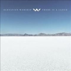 There is a cloud - performer Elevation Worship (Musical group)