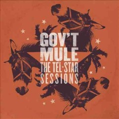 The Tel-Star sessions - composer Gov't Mule (Musical group)