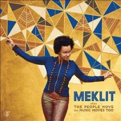 When the people move, the music moves too - Meklit Hadero
