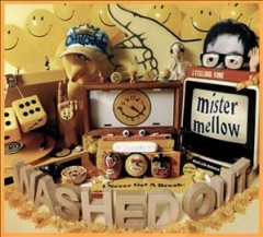 Mister Mellow - composer Washed Out