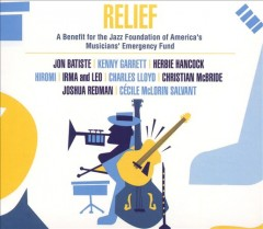Relief: A Benefit for the Jazz Foundation of America's Musicians' Emergency Fund.