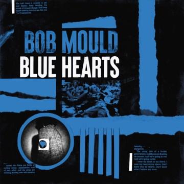 Blue hearts - Bob Mould