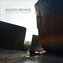 Downhill From Everywhere - Jackson Browne