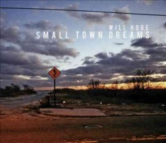 Small town dreams - Will Hoge