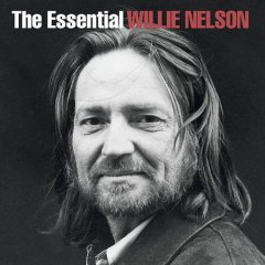 The essential Willie Nelson. - Willie Nelson