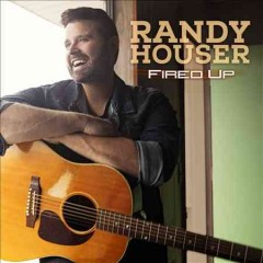 Fired up - Randy Houser