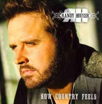 How country feels - Randy Houser