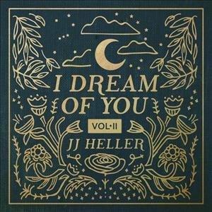 I dream of you. Vol II - JJ Heller