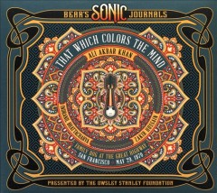 Bear's sonic journals : that which colors the mind - Ali Akbar Khan