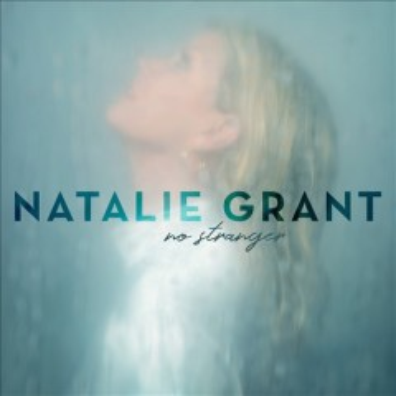 No stranger - Natalie Grant