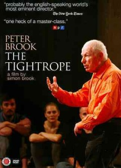 Peter Brook - the tightrope.