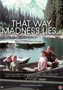 That Way Madness Lies....