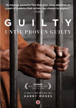 Guilty Until Proven Guilty.