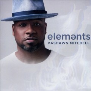 Elements - VaShawn Mitchell